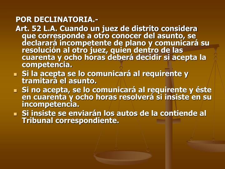 POR DECLINATORIA.-