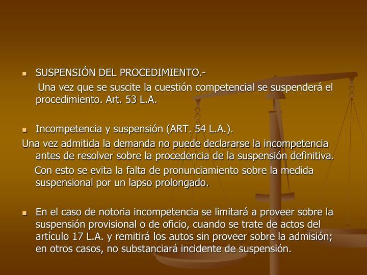 SUSPENSIN DEL PROCEDIMIENTO.-