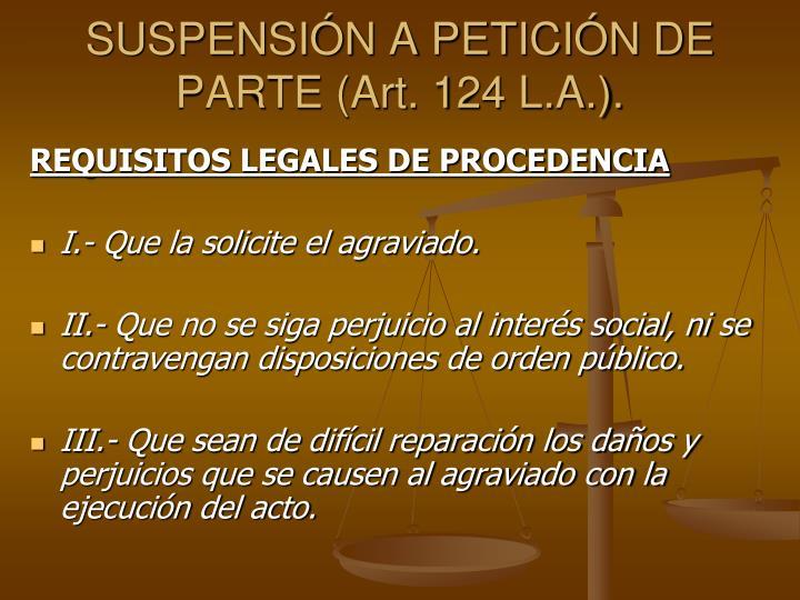 SUSPENSIN A PETICIN DE PARTE (Art. 124 L.A.).