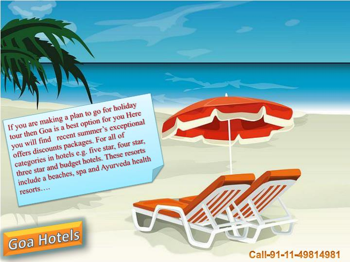 If you are making a plan to go for holiday tour then Goa is a best option for you Here you will find...