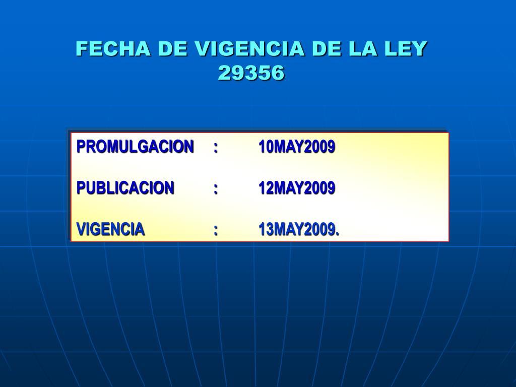 FECHA DE VIGENCIA DE LA LEY 29356