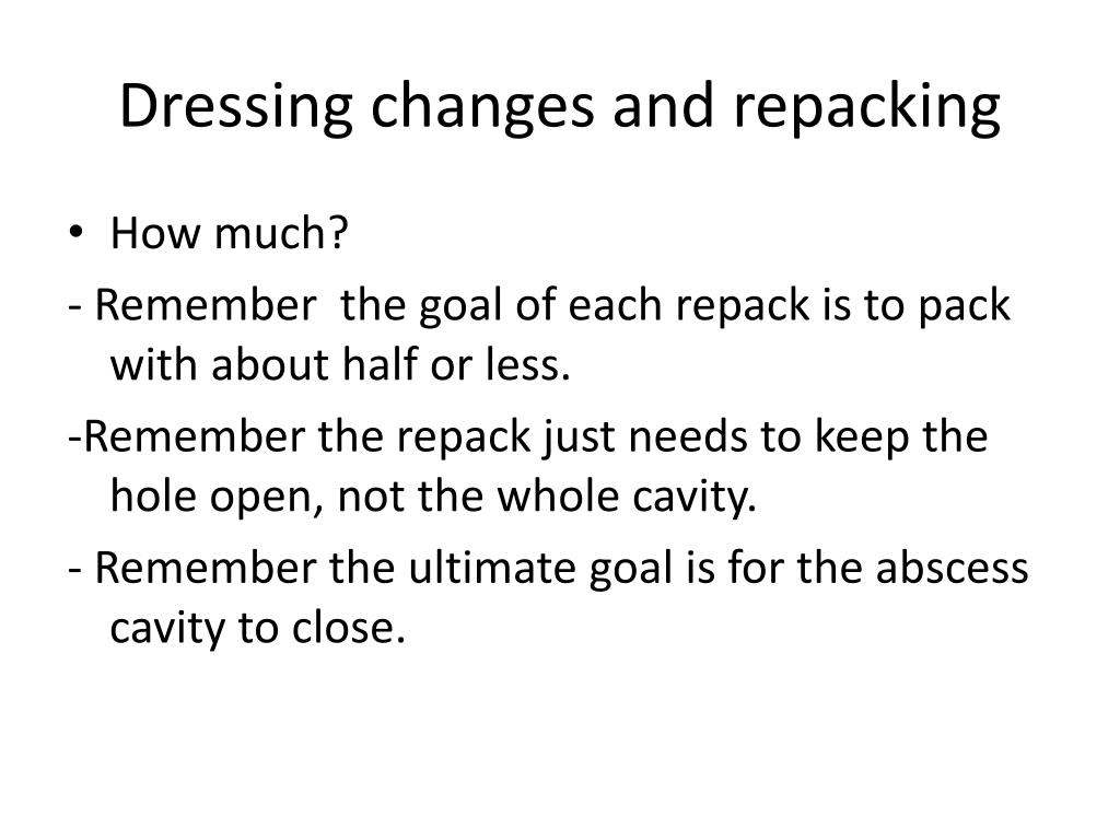 Dressing changes and repacking