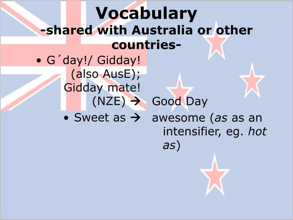 G´day!/ Gidday! (also AusE); Gidday mate! (NZE)