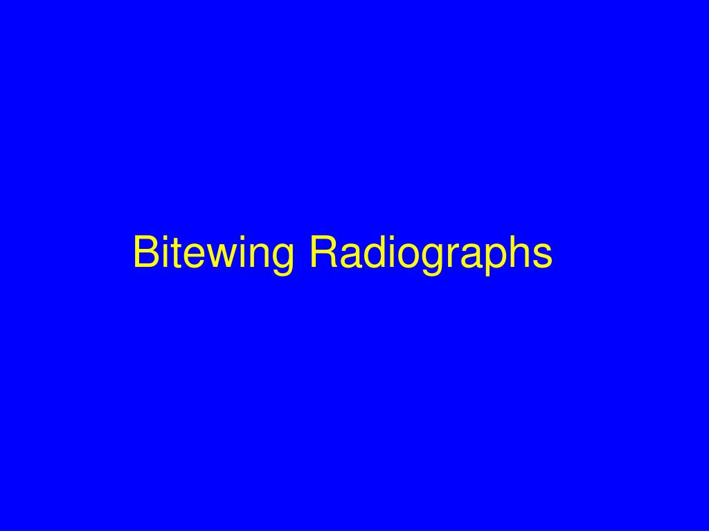 Bitewing Radiographs
