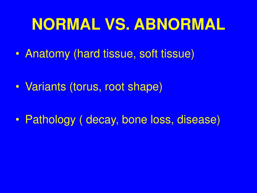 NORMAL VS. ABNORMAL