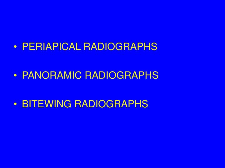 PERIAPICAL RADIOGRAPHS