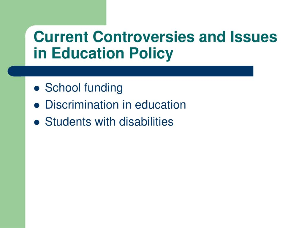 Current Controversies and Issues in Education Policy