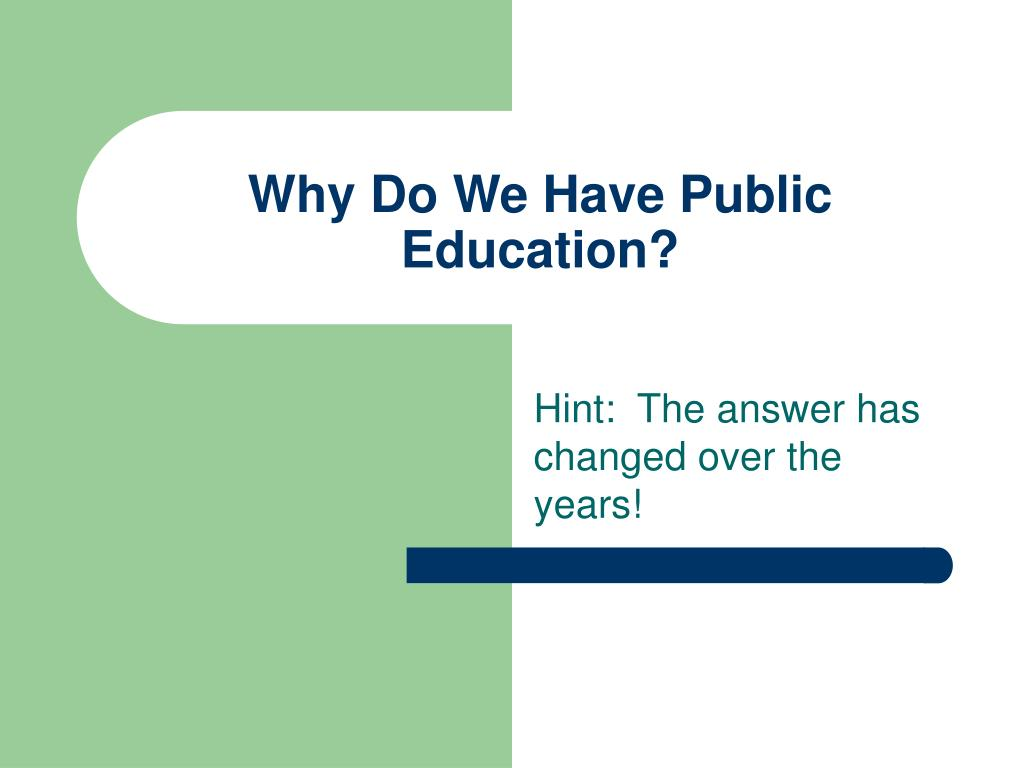 Why Do We Have Public Education?