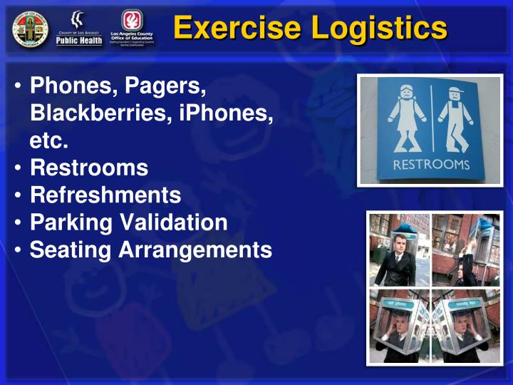 Exercise logistics