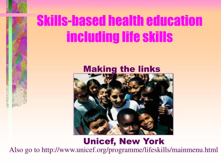 Skills based health education including life skills l.jpg