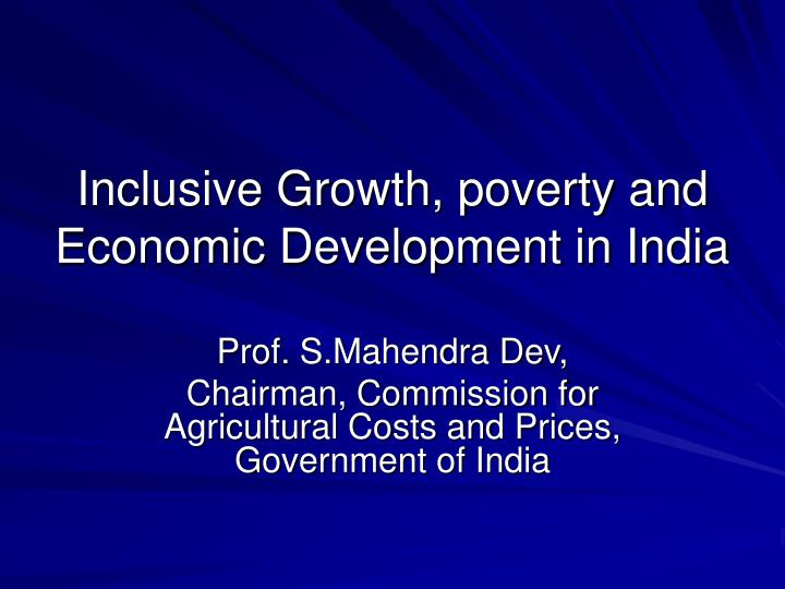Inclusive growth poverty and economic development in india