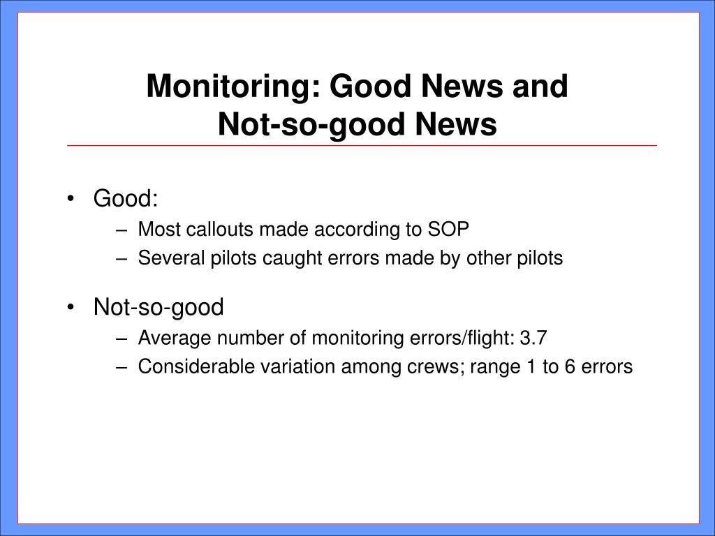 Monitoring: Good News and