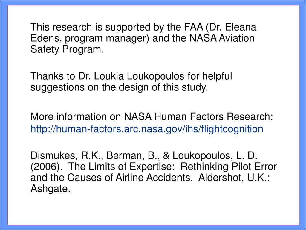 This research is supported by the FAA (Dr. Eleana Edens, program manager) and the NASA Aviation Safety Program.