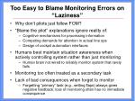 too easy to blame monitoring errors on laziness
