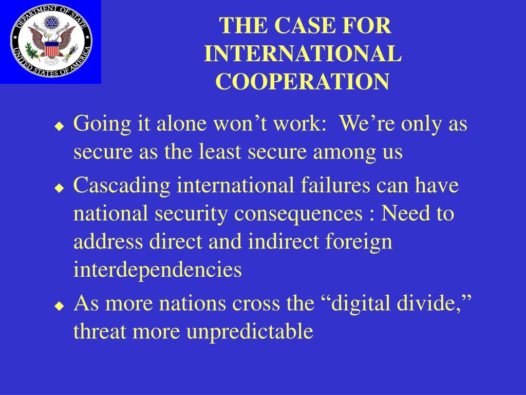 THE CASE FOR INTERNATIONAL COOPERATION