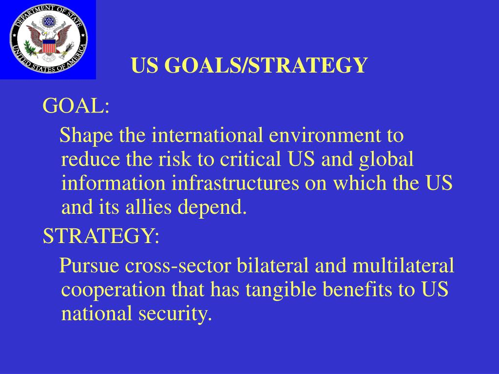 US GOALS/STRATEGY