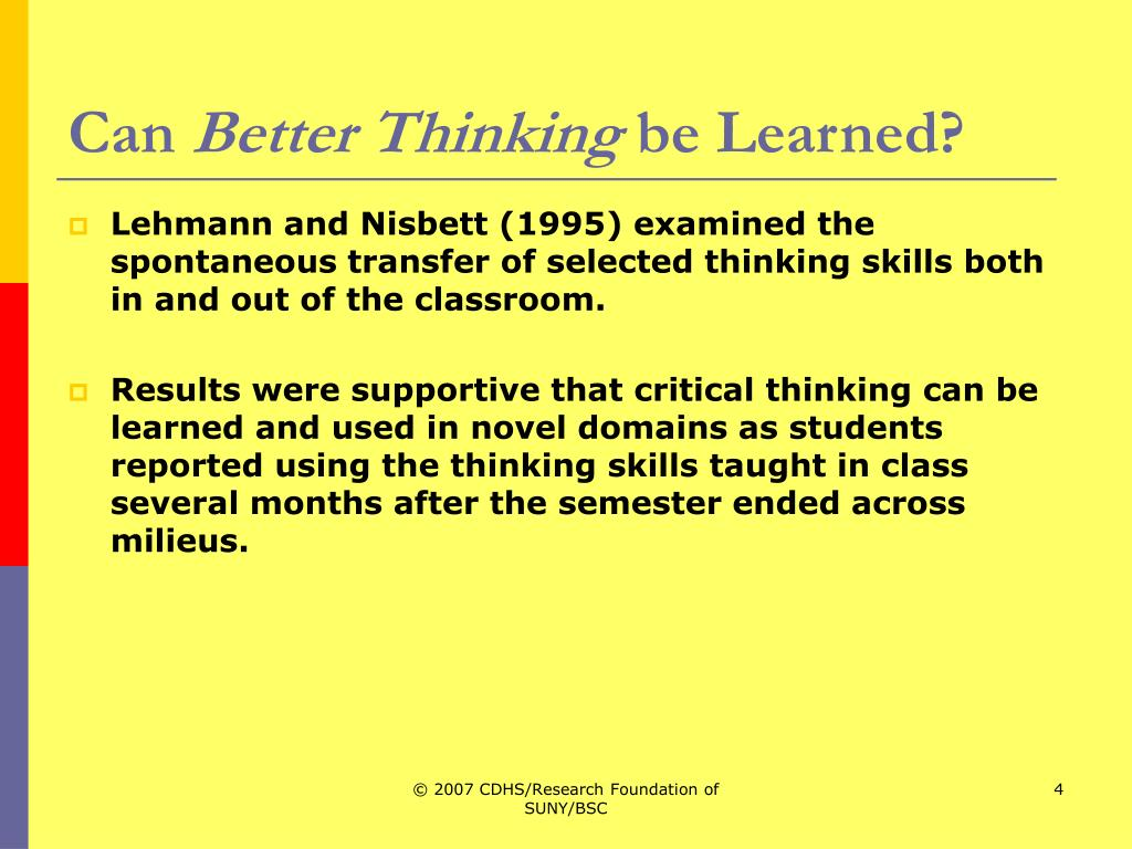 can critical thinking be taught in nursing Abstract: learning to think critically is a central commitment of nursing education   however, explicating how teachers teach and students learn critical thinking.