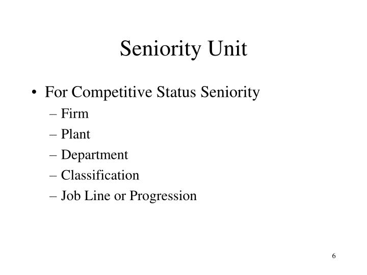 Seniority Unit