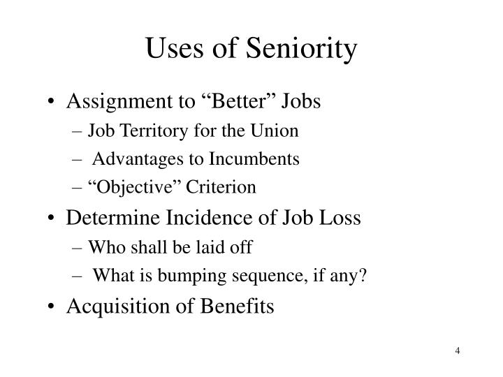 Uses of Seniority