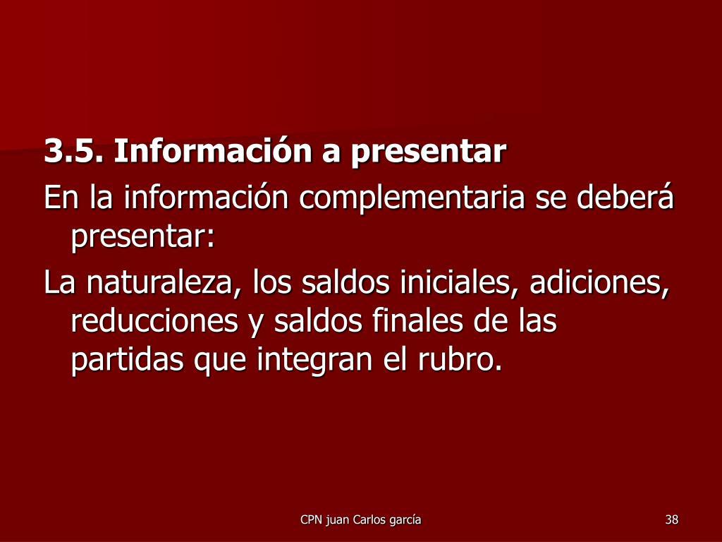 3.5. Información a presentar