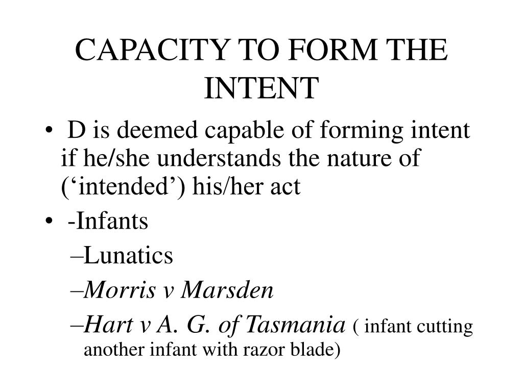 CAPACITY TO FORM THE INTENT