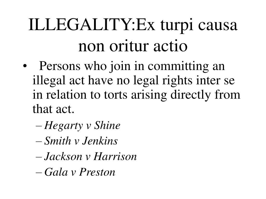 ILLEGALITY:Ex turpi causa non oritur actio