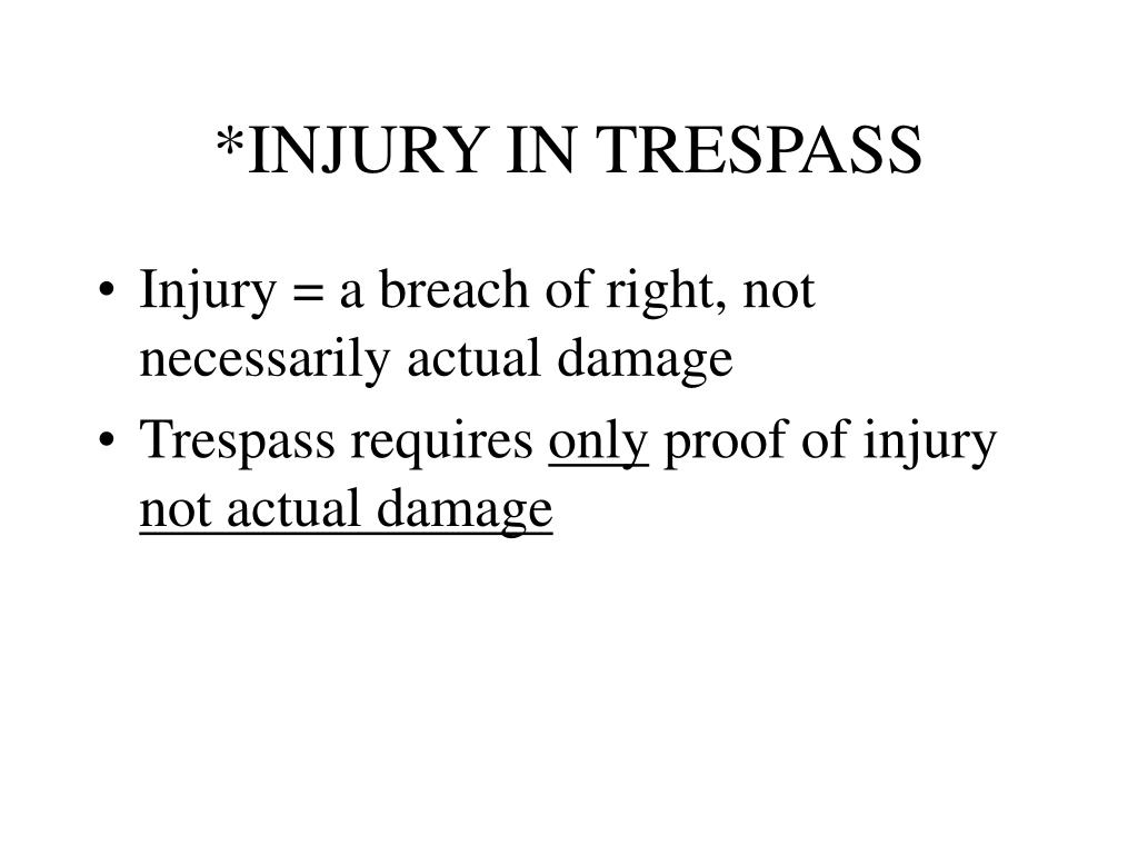 *INJURY IN TRESPASS