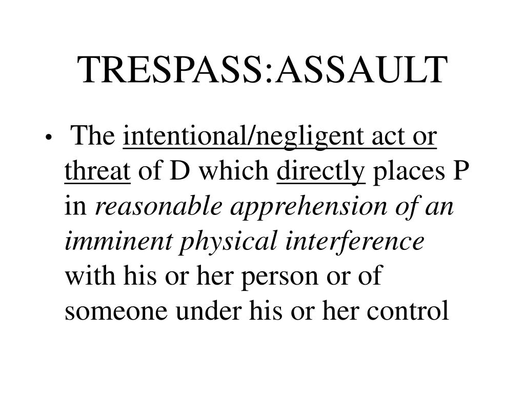 TRESPASS:ASSAULT