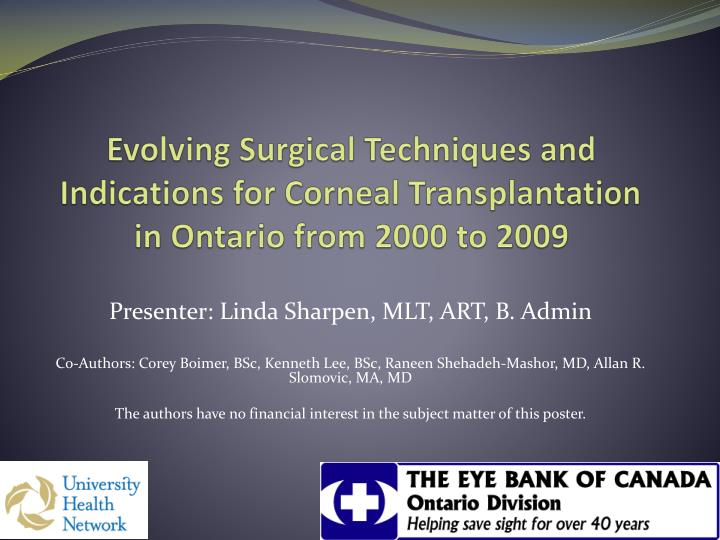 Evolving Surgical Techniques and Indications for Corneal Transplantation in Ontario from 2000 to 200...