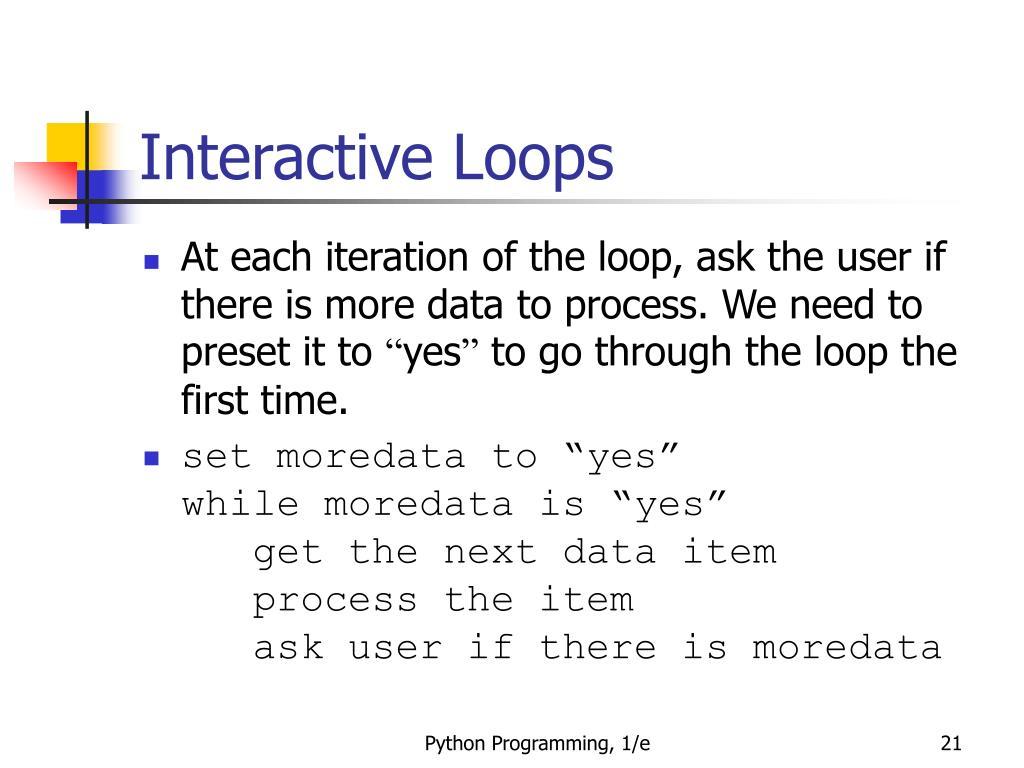Interactive Loops