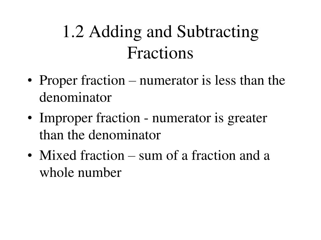 1.2 Adding and Subtracting Fractions