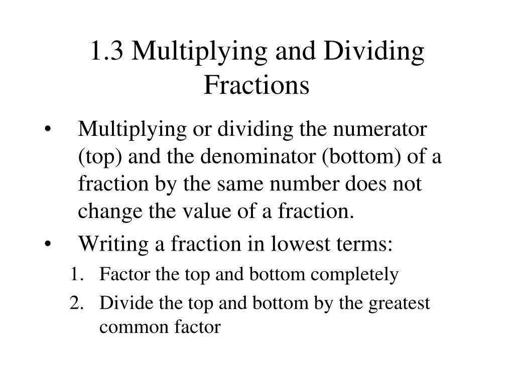 1.3 Multiplying and Dividing Fractions
