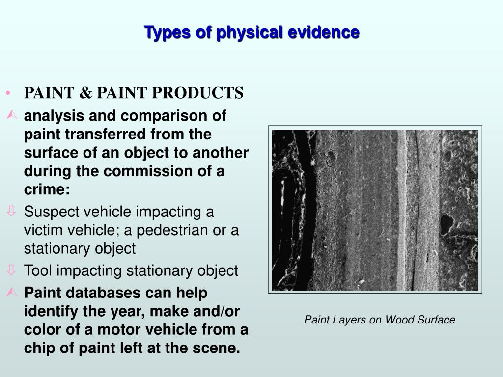 types of physical evidence Modern methods of collection and preservation of biological evidence for  the initial stages of physical evidence  other types of biological evidence.