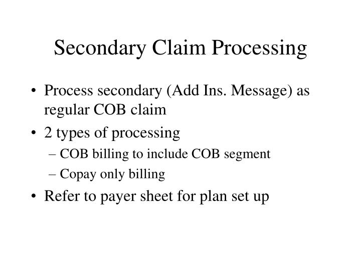 Secondary Claim Processing