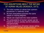 five assumptions about the nature of human values rokeach 1973
