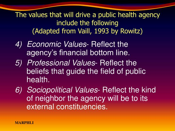 The values that will drive a public health agency include the following