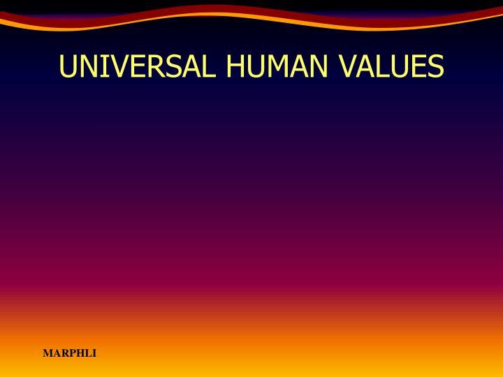 UNIVERSAL HUMAN VALUES