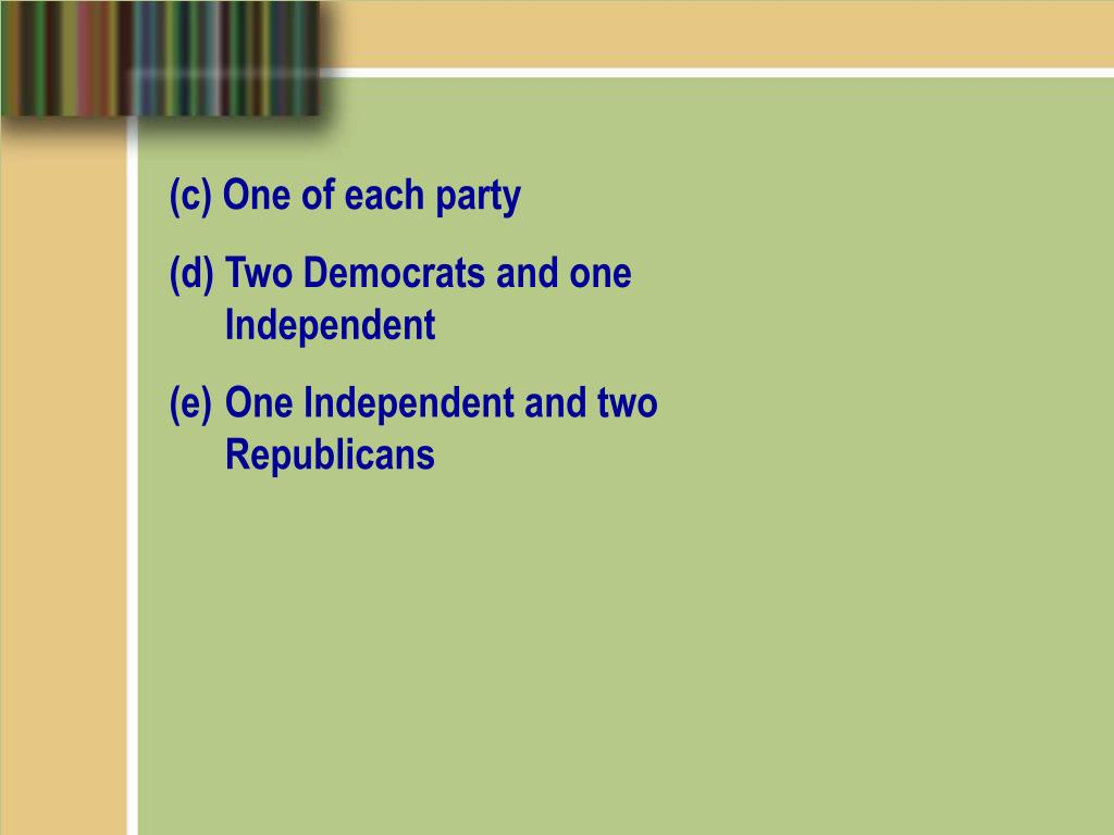 (c) One of each party