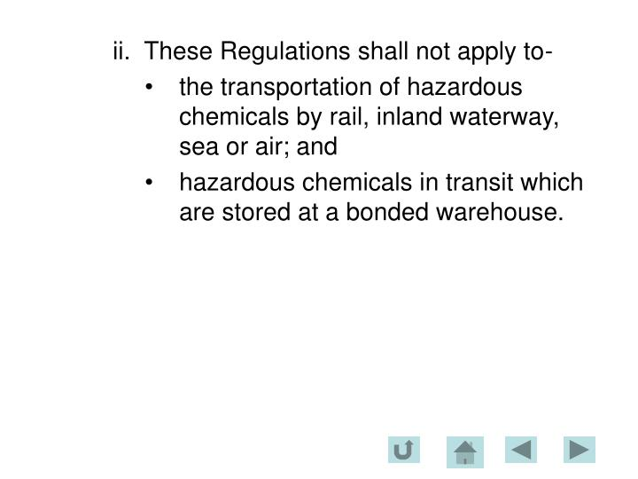 ii.  These Regulations shall not apply to-