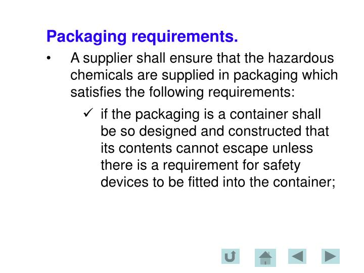Packaging requirements.