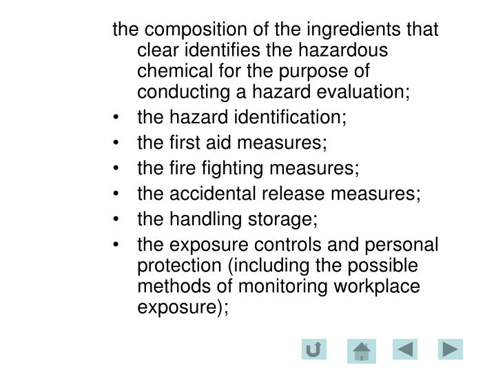 the composition of the ingredients that clear identifies the hazardous chemical for the purpose of conducting a hazard evaluation;