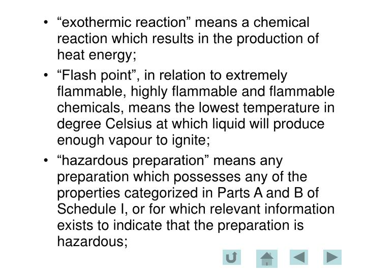 """exothermic reaction"" means a chemical reaction which results in the production of heat energy;"