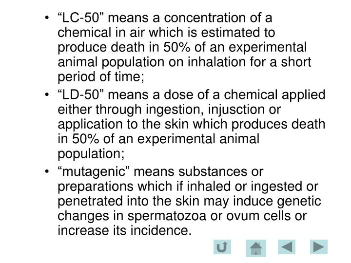 """LC-50"" means a concentration of a chemical in air which is estimated to produce death in 50% of an experimental animal population on inhalation for a short period of time;"