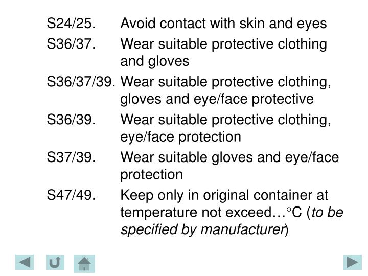 S24/25.	Avoid contact with skin and eyes