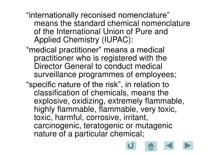 """internationally reconised nomenclature"" means the standard chemical nomenclature of the International Union of Pure and Applied Chemistry (IUPAC):"