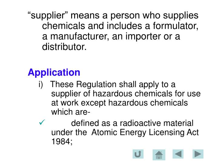 """supplier"" means a person who supplies chemicals and includes a formulator, a manufacturer, an importer or a distributor."
