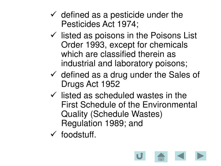 defined as a pesticide under the Pesticides Act 1974;