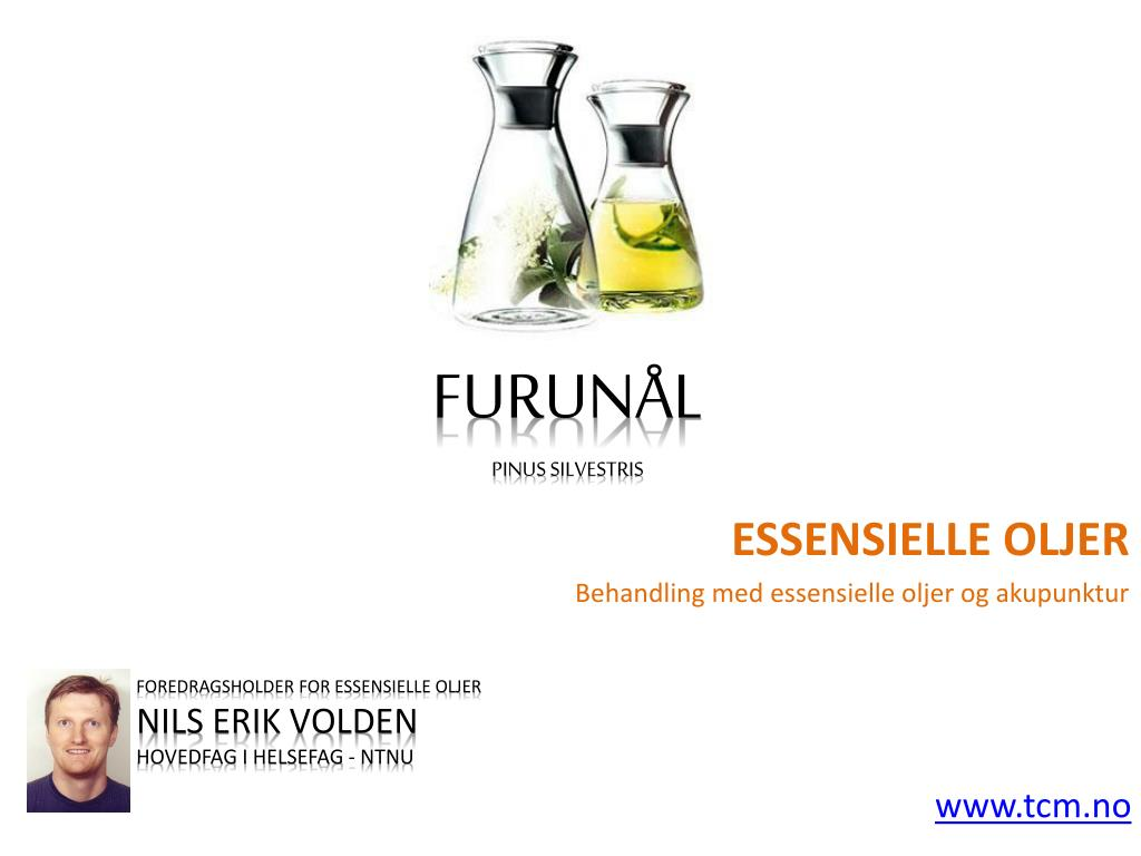 foredragsholder for essensielle oljer nils erik volden hovedfag i helsefag ntnu www tcm no