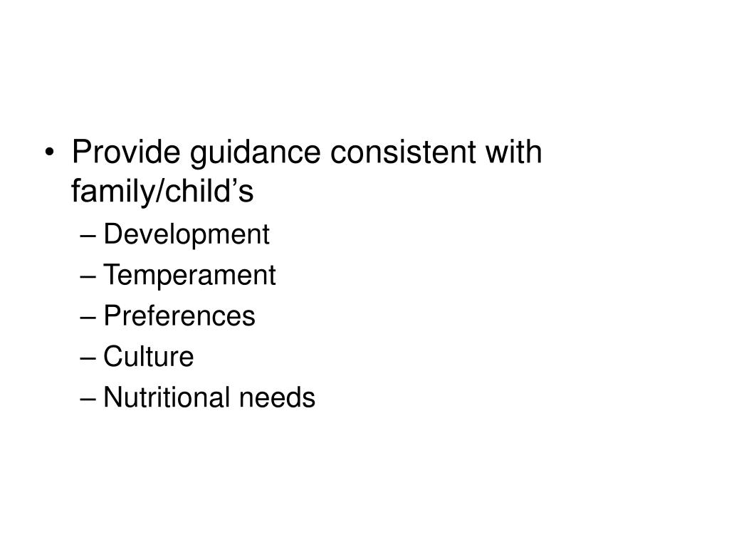 Provide guidance consistent with family/child's