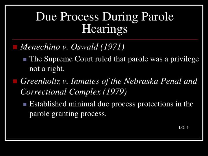 Due Process During Parole Hearings